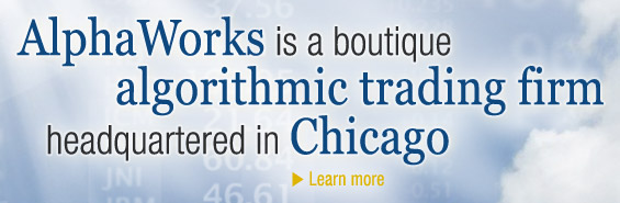 AlphaWorks is a boutique algorithmic trading firm headquartered in Chicago.